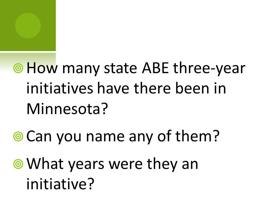  How many state ABE three-year initiatives have there been in Minnesota?  Can you name any of them?  What years were they an initiative?