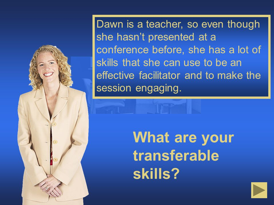 What are your transferable skills.