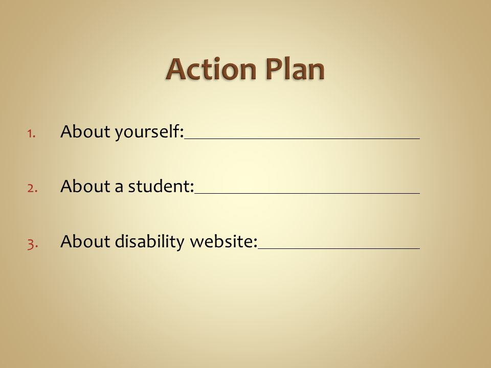 1. About yourself: 2. About a student: 3. About disability website: