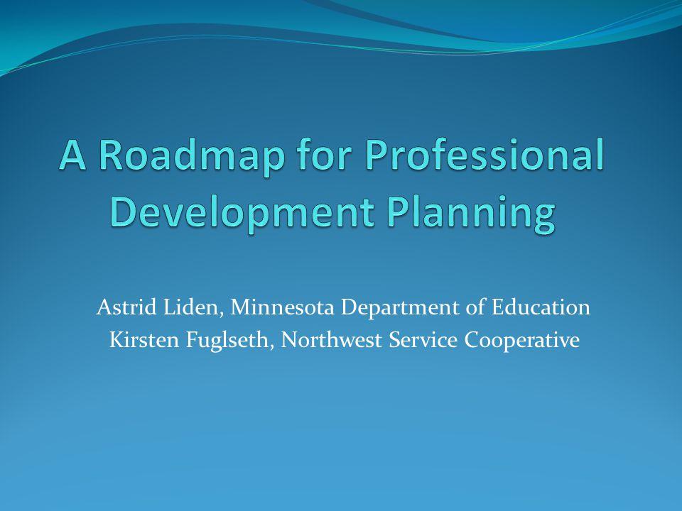 Astrid Liden, Minnesota Department of Education Kirsten Fuglseth, Northwest Service Cooperative