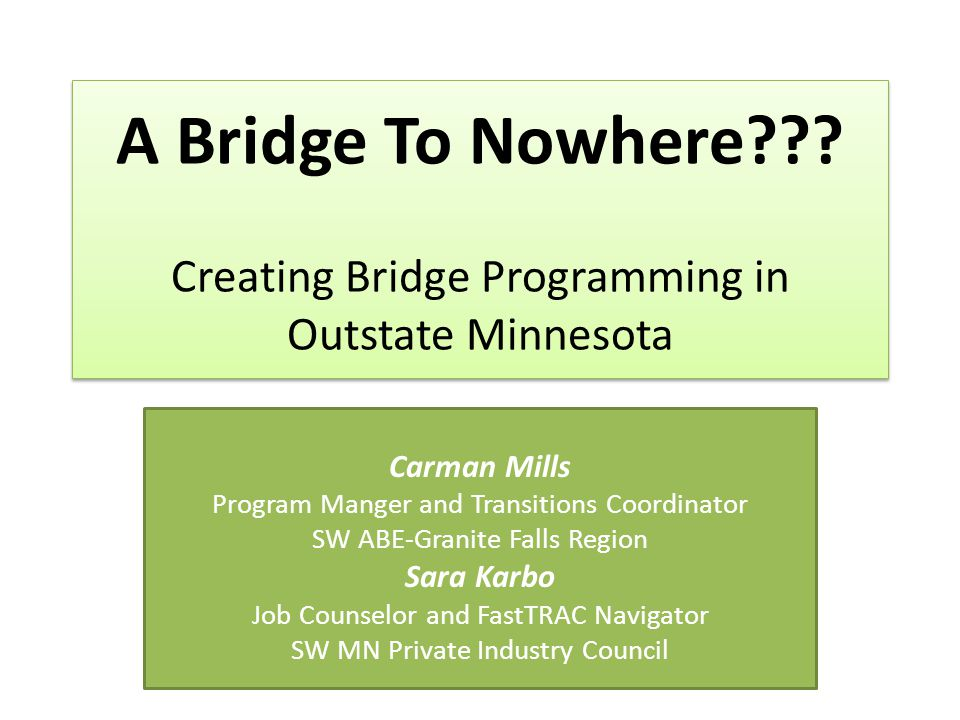 Learner Web – Medical Office Preparation – Complete 80% of plans with 80% passing on all assignments/tests Provide Additional Instruction for Students Needing a GED Provide Additional Instruction for Students Needing Reading and Math Skills Brush-up SW ABE Bridge Program 1 - 2012