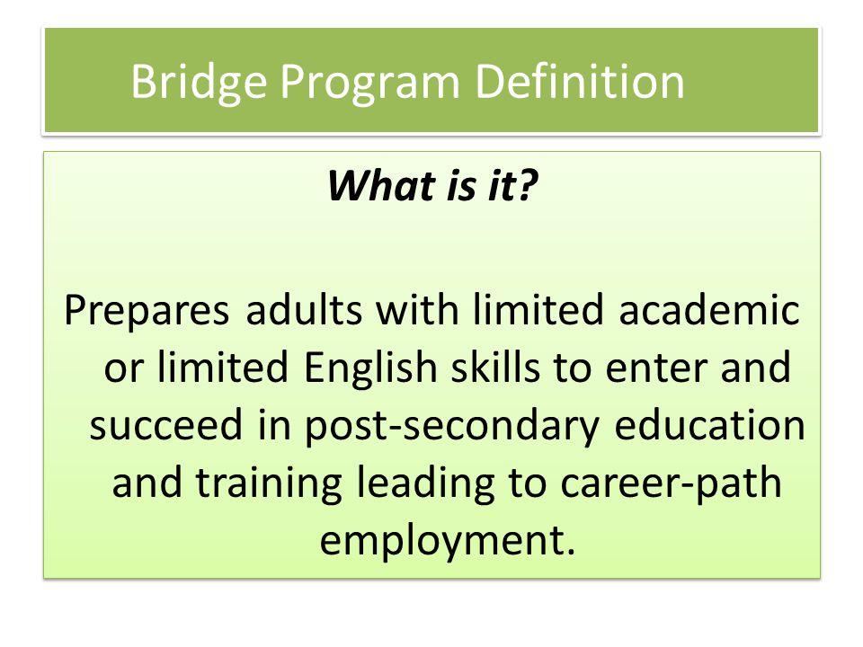 Bridge Program Goal What is it.
