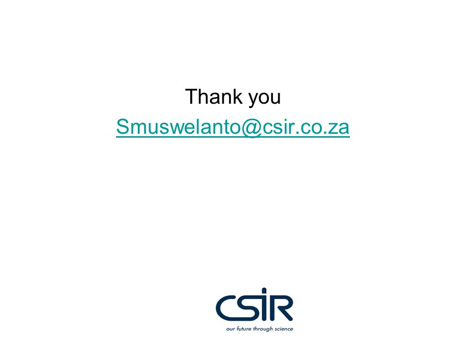 Thank you Smuswelanto@csir.co.za