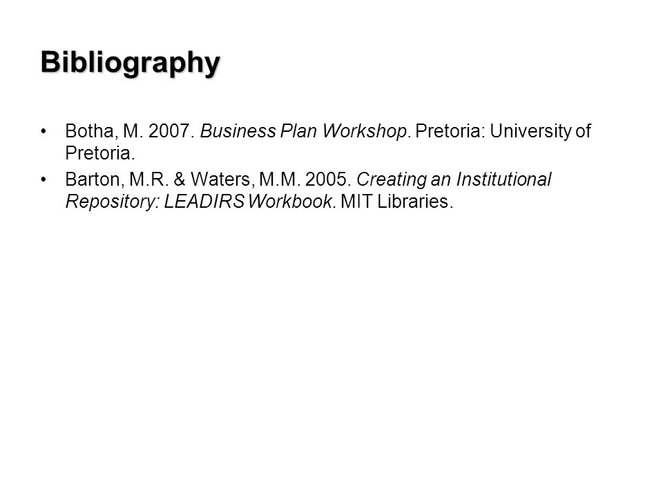 Bibliography Botha, M. 2007. Business Plan Workshop.