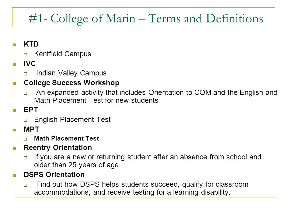 #1- College of Marin – Terms and Definitions KTD  Kentfield Campus IVC  Indian Valley Campus College Success Workshop  An expanded activity that in