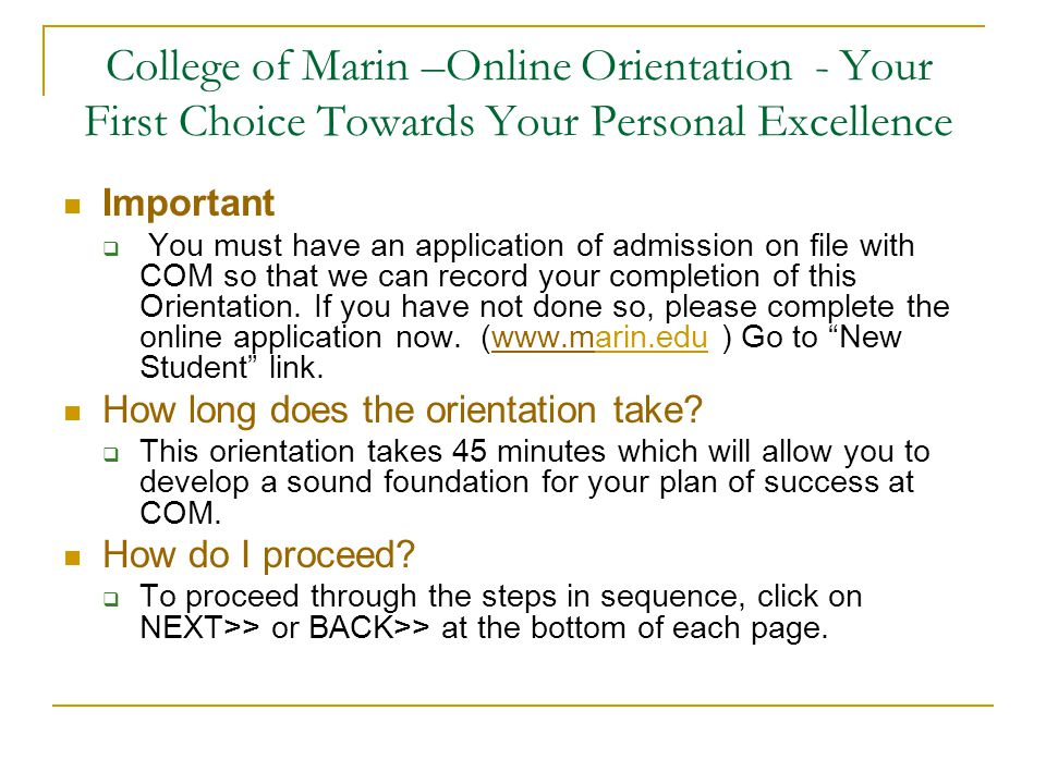College of Marin –Online Orientation - Your First Choice Towards Your Personal Excellence Important  You must have an application of admission on fil