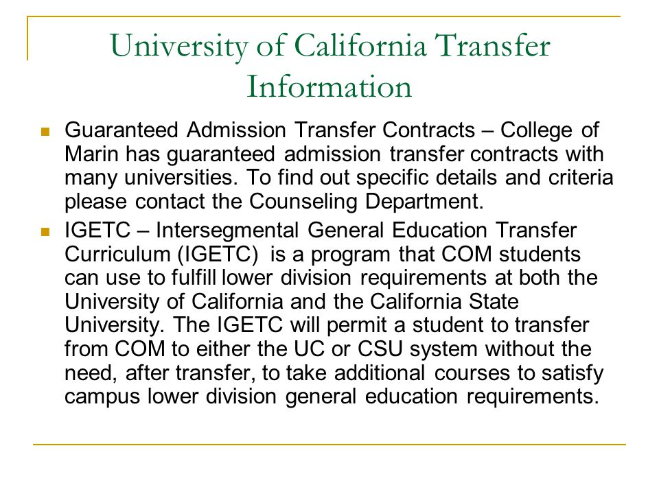University of California Transfer Information Guaranteed Admission Transfer Contracts – College of Marin has guaranteed admission transfer contracts w