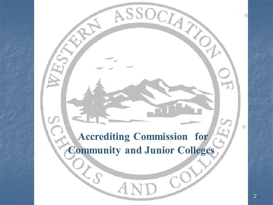 2 Accrediting Commission for Community and Junior Colleges