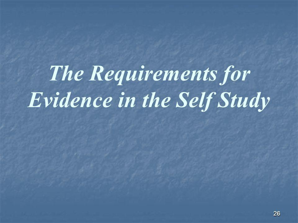 26 The Requirements for Evidence in the Self Study