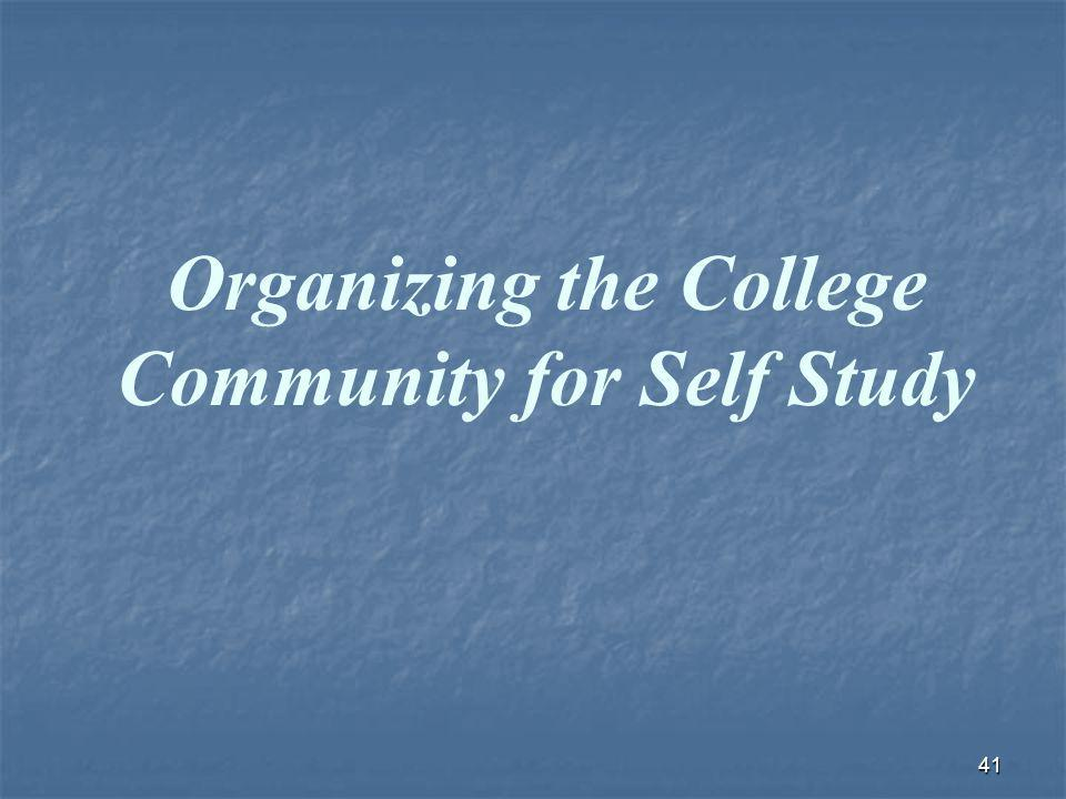 41 Organizing the College Community for Self Study