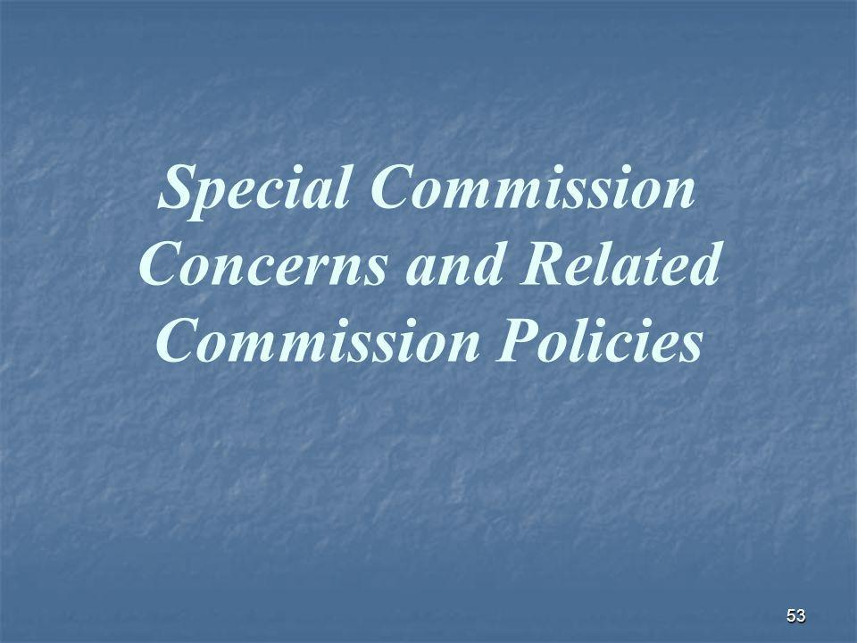 53 Special Commission Concerns and Related Commission Policies