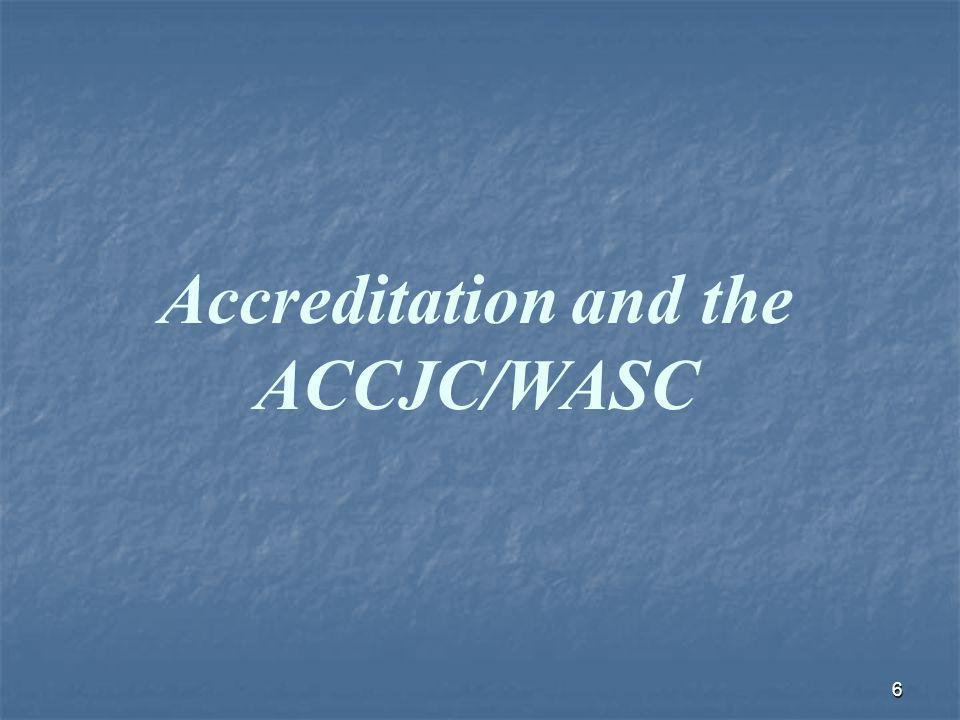 6 Accreditation and the ACCJC/WASC