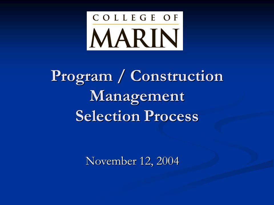 Program / Construction Management Selection Process November 12, 2004