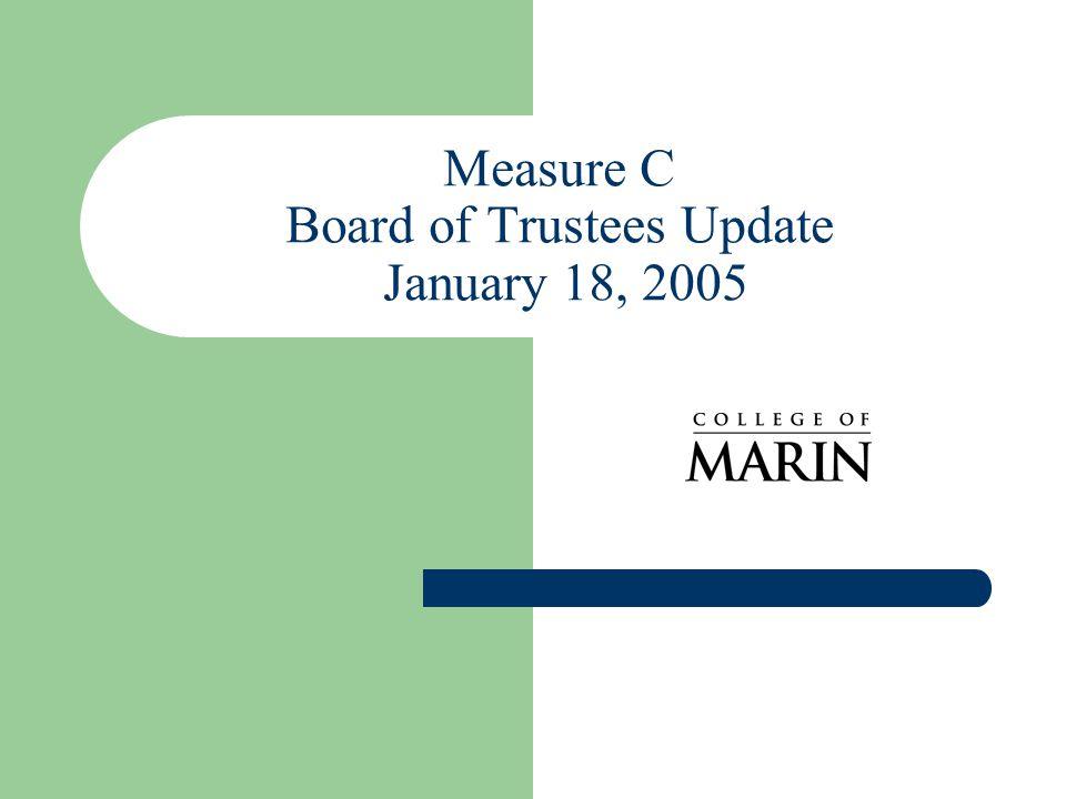 Measure C Board of Trustees Update January 18, 2005