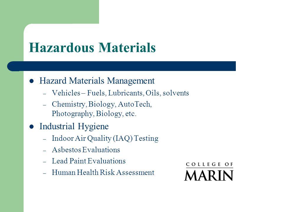 Hazardous Materials Hazard Materials Management – Vehicles – Fuels, Lubricants, Oils, solvents – Chemistry, Biology, AutoTech, Photography, Biology, etc.