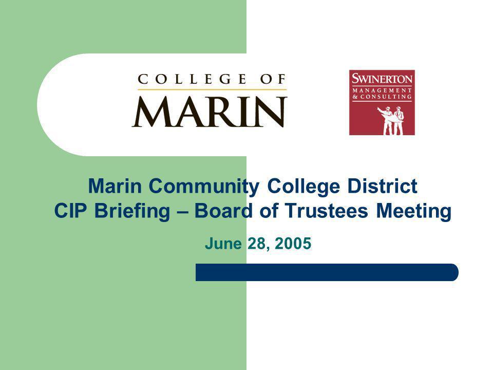 Marin Community College District CIP Briefing – Board of Trustees Meeting June 28, 2005