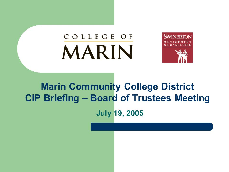 Marin Community College District CIP Briefing – Board of Trustees Meeting July 19, 2005