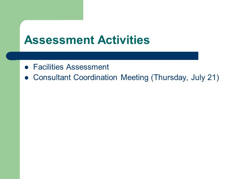 Assessment Activities Facilities Assessment Consultant Coordination Meeting (Thursday, July 21)
