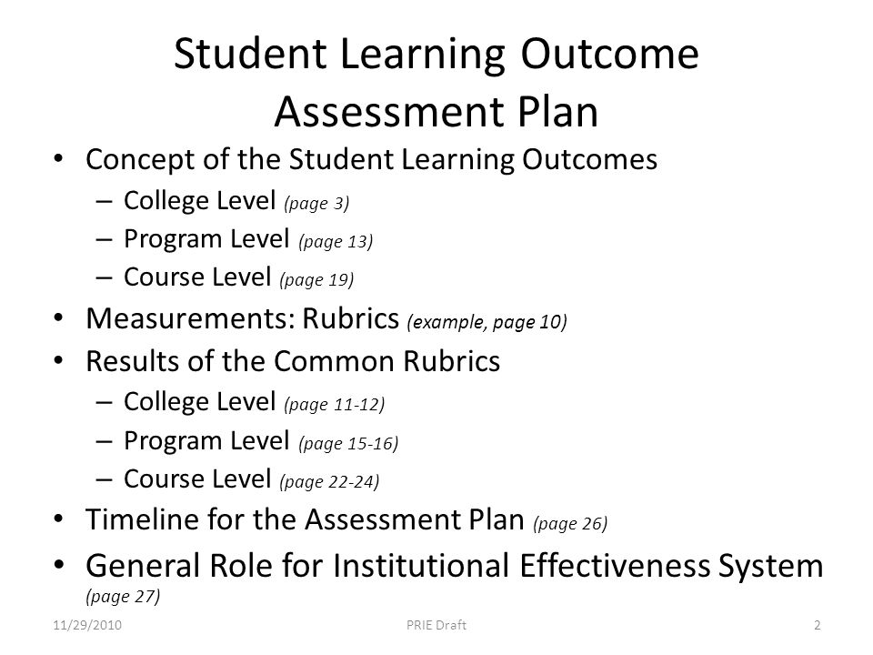 Student Learning Outcome Assessment Plan Concept of the Student Learning Outcomes – College Level (page 3) – Program Level (page 13) – Course Level (p