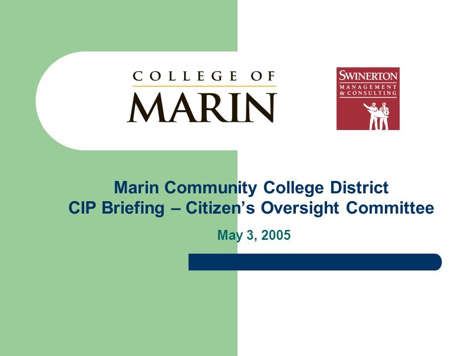 Marin Community College District CIP Briefing – Citizen's Oversight Committee May 3, 2005