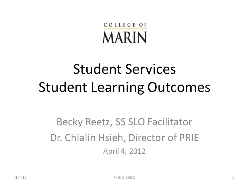 Student Services Student Learning Outcomes Becky Reetz, SS SLO Facilitator Dr.