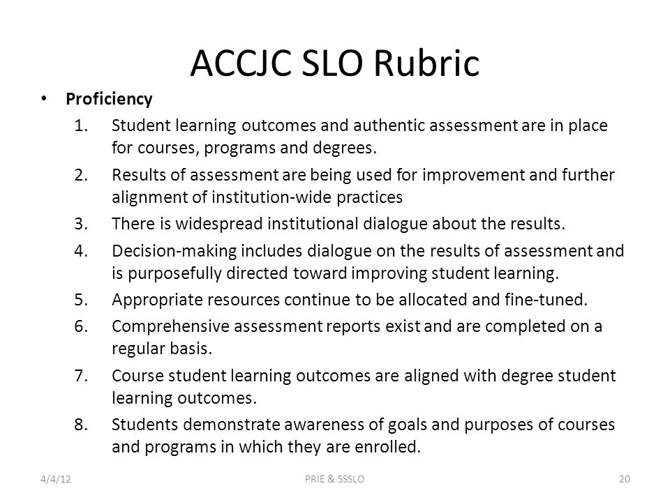 ACCJC SLO Rubric Proficiency 1.Student learning outcomes and authentic assessment are in place for courses, programs and degrees.