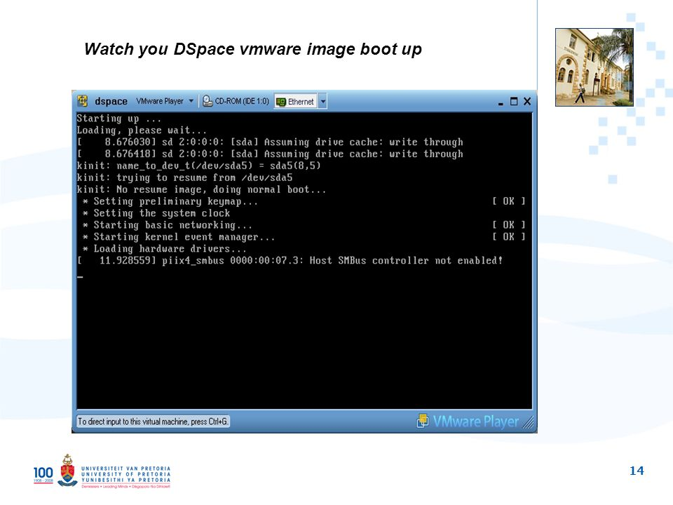 14 Watch you DSpace vmware image boot up