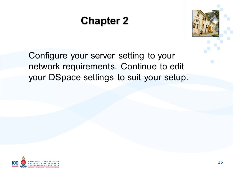 16 Chapter 2 Configure your server setting to your network requirements.