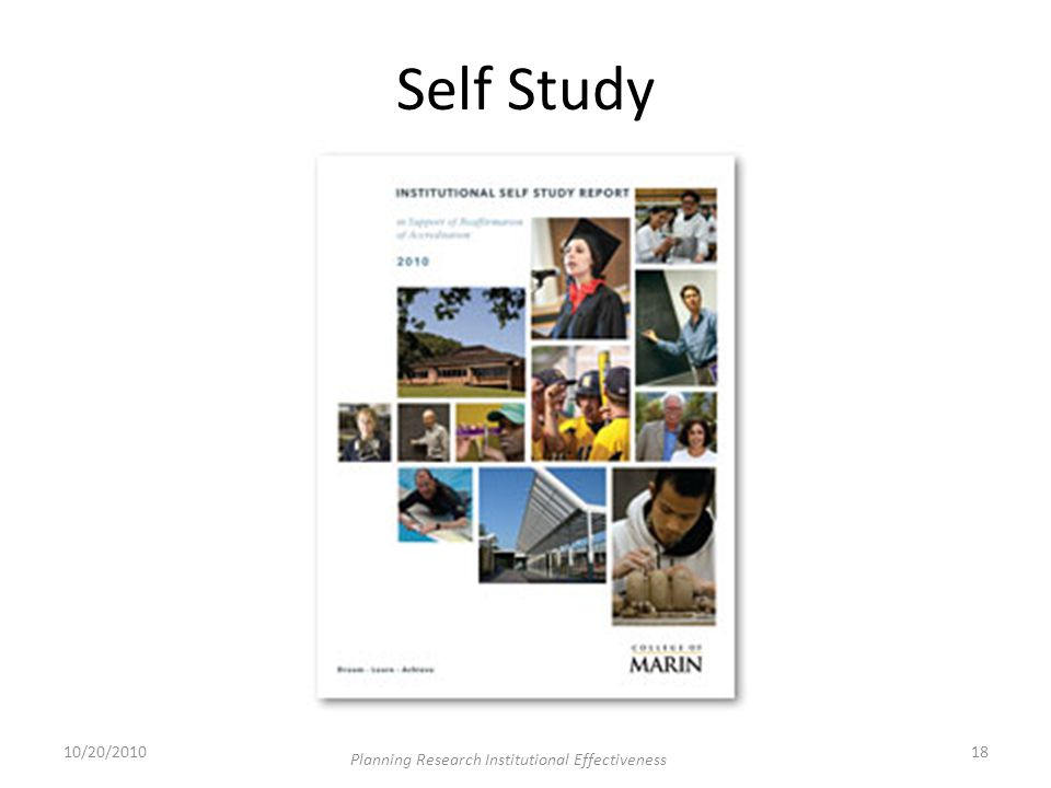 Self Study 10/20/201018 Planning Research Institutional Effectiveness