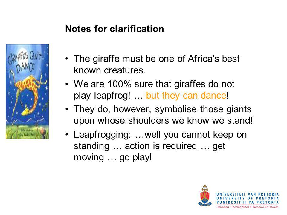 Notes for clarification The giraffe must be one of Africa's best known creatures.