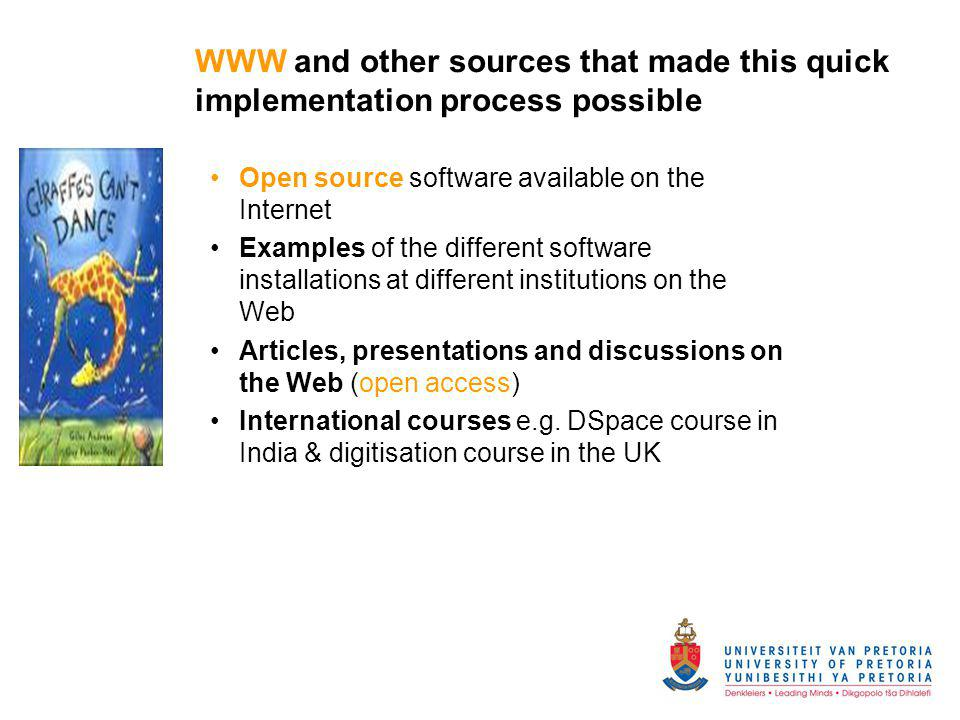 WWW and other sources that made this quick implementation process possible Open source software available on the Internet Examples of the different so