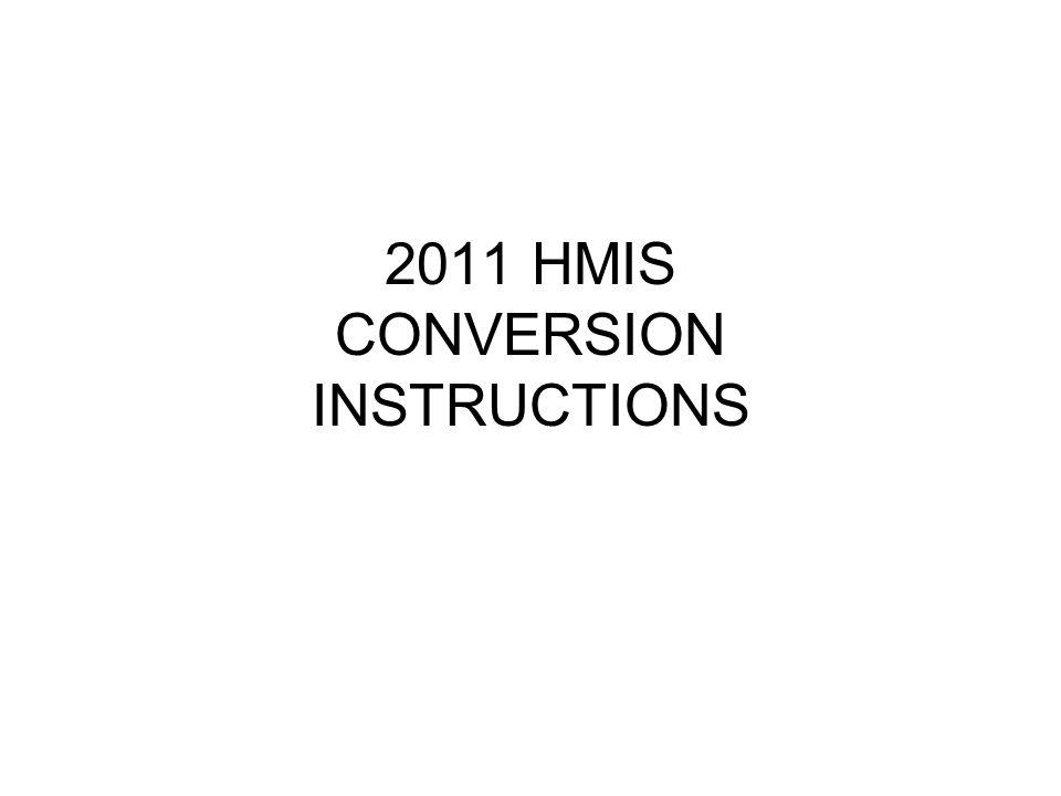 2011 HMIS CONVERSION INSTRUCTIONS