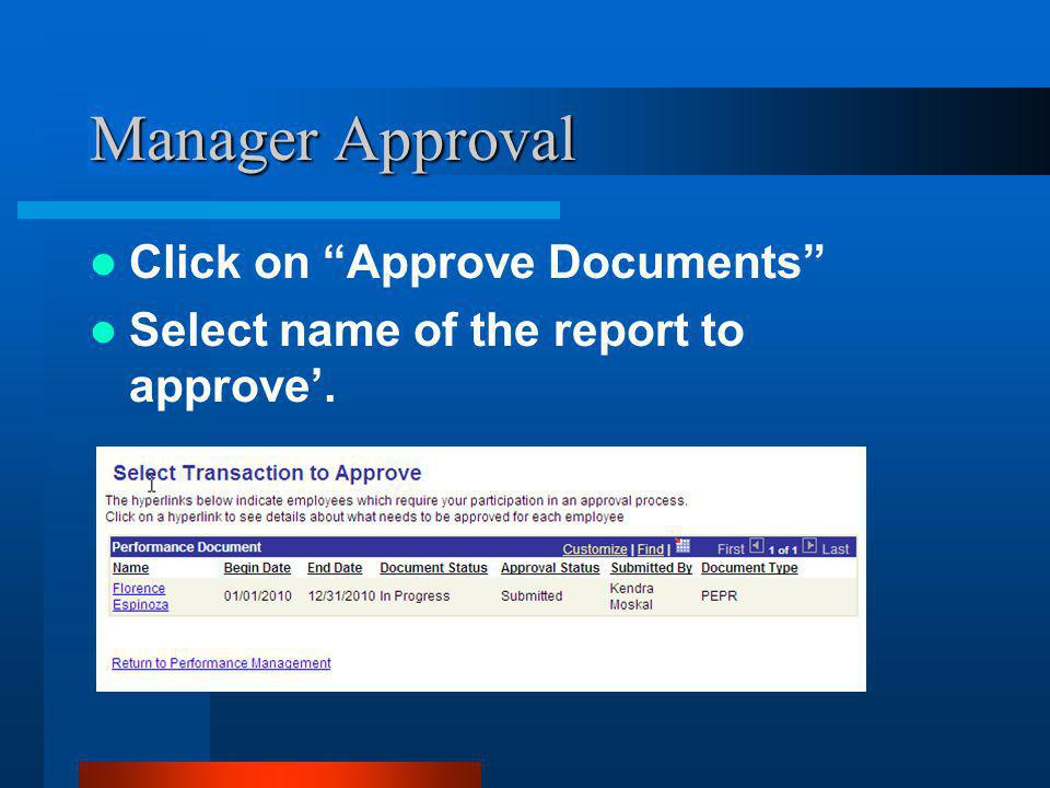 Manager Approval Click on Approve Documents Select name of the report to approve'.