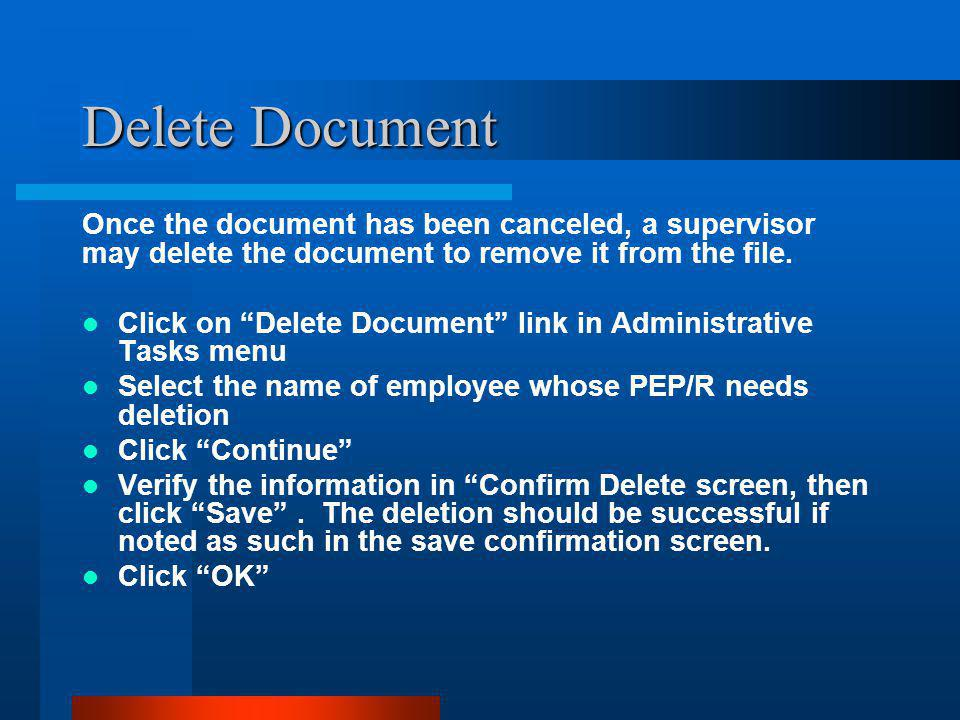 Delete Document Once the document has been canceled, a supervisor may delete the document to remove it from the file.