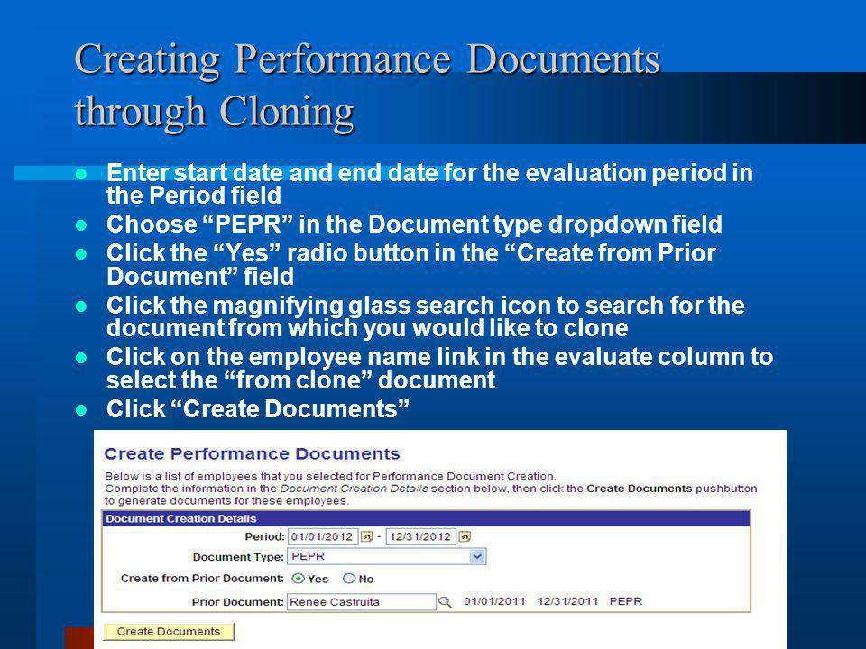 Editing Performance Documents Click on Current Documents Click the PEPR link for the appropriate employee Click Start next to the PEP row in the Document Details screen.