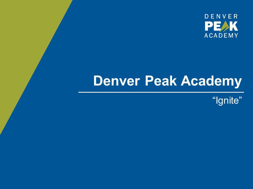 "Denver Peak Academy ""Ignite"""