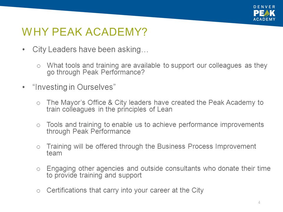 WHY PEAK ACADEMY? City Leaders have been asking… o What tools and training are available to support our colleagues as they go through Peak Performance