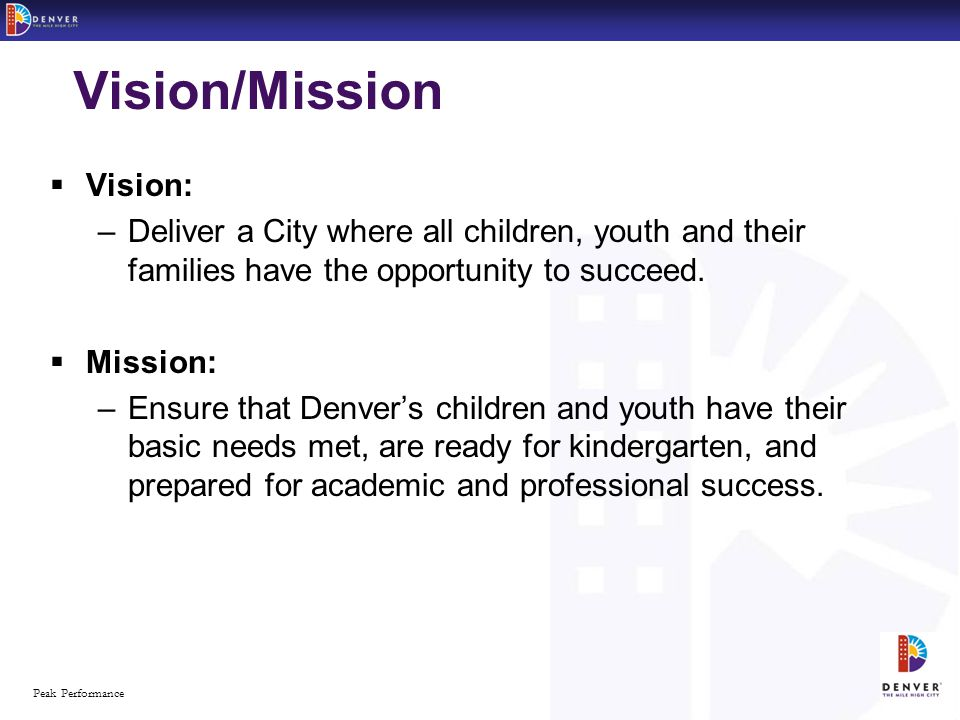 - 2 -Peak Performance Vision/Mission  Vision: –Deliver a City where all children, youth and their families have the opportunity to succeed.