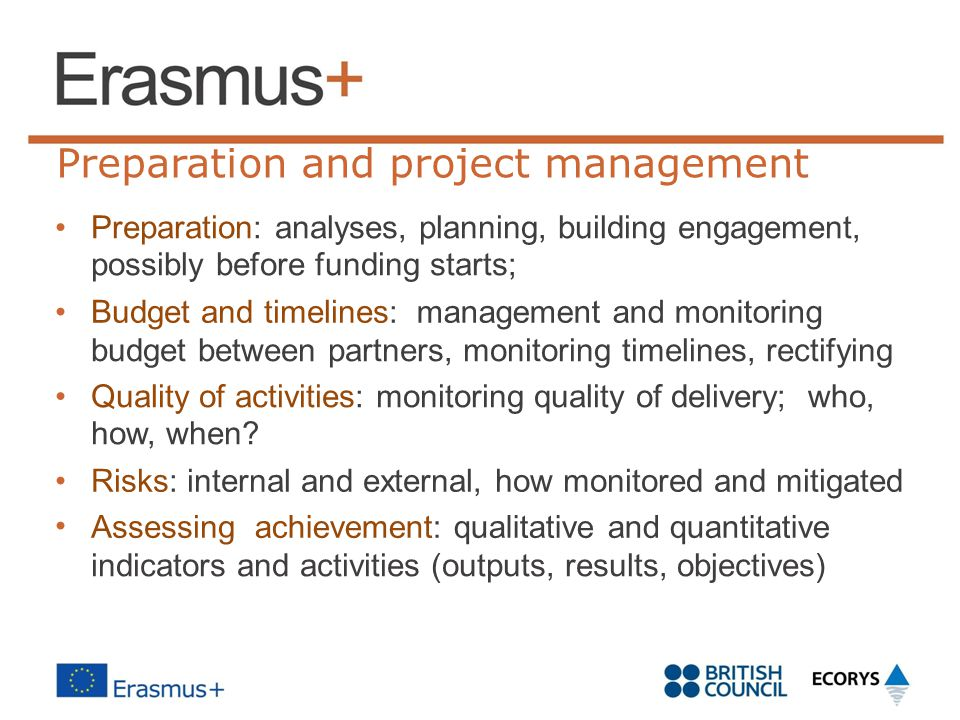 Preparation and project management Preparation: analyses, planning, building engagement, possibly before funding starts; Budget and timelines:manageme