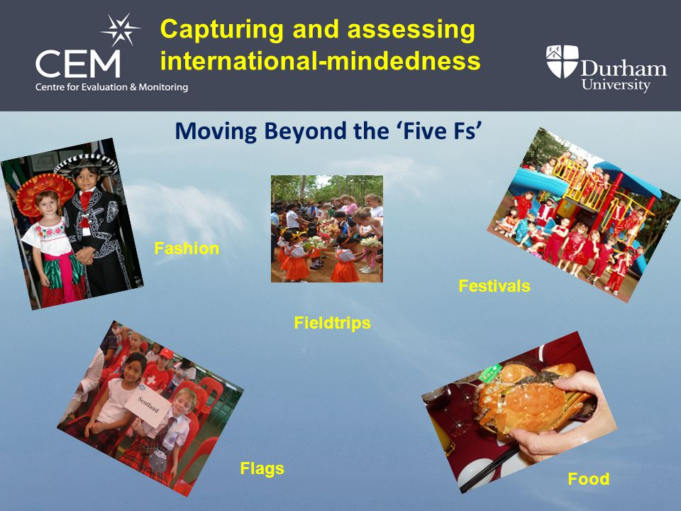 Moving Beyond the 'Five Fs' Fashion Flags Festivals Food Fieldtrips Capturing and assessing international-mindedness