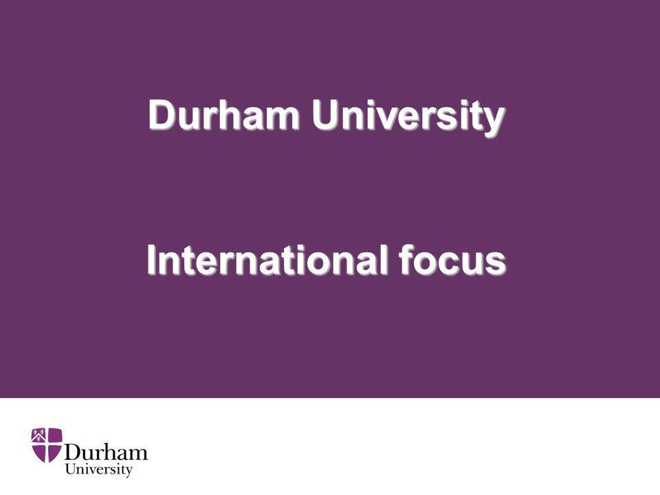 Durham University International focus