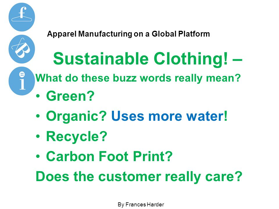 Apparel Manufacturing on a Global Platform Sustainable Clothing.