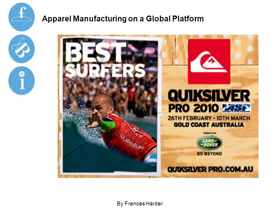Apparel Manufacturing on a Global Platform By Frances Harder ST. John