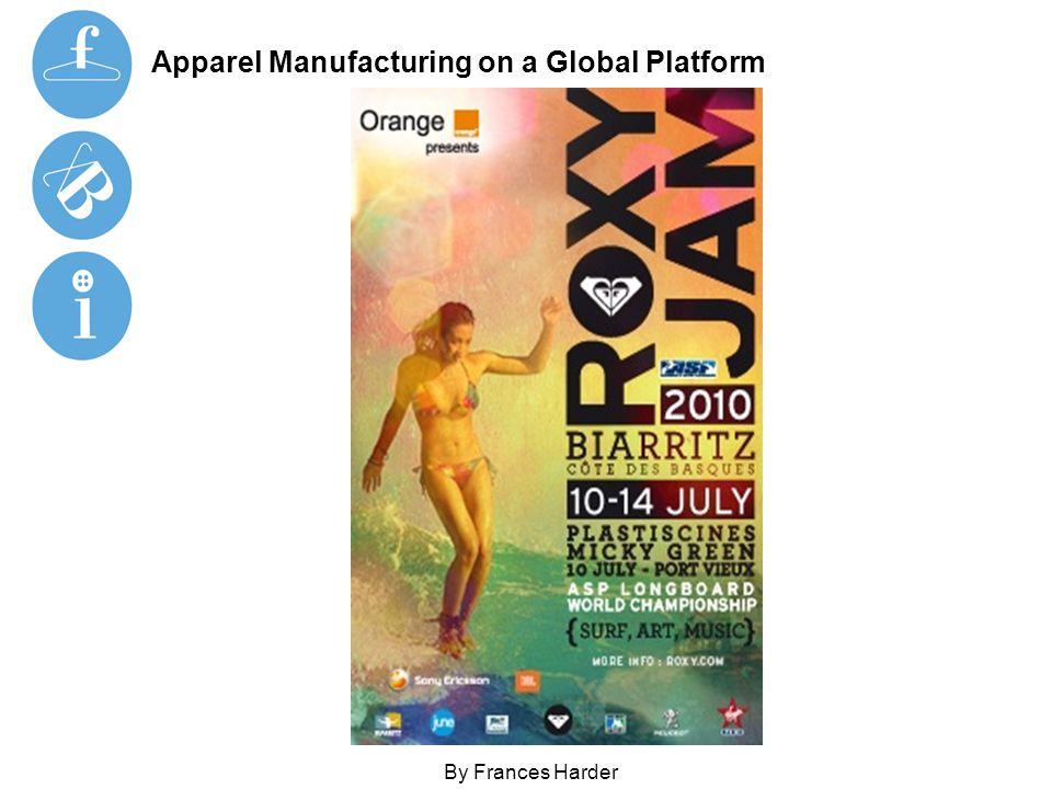 Apparel Manufacturing on a Global Platform By Frances Harder