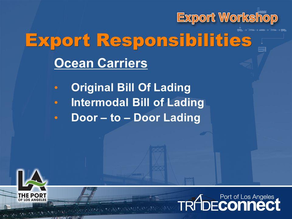Ocean Carriers Original Bill Of Lading Intermodal Bill of Lading Door – to – Door Lading Export Responsibilities