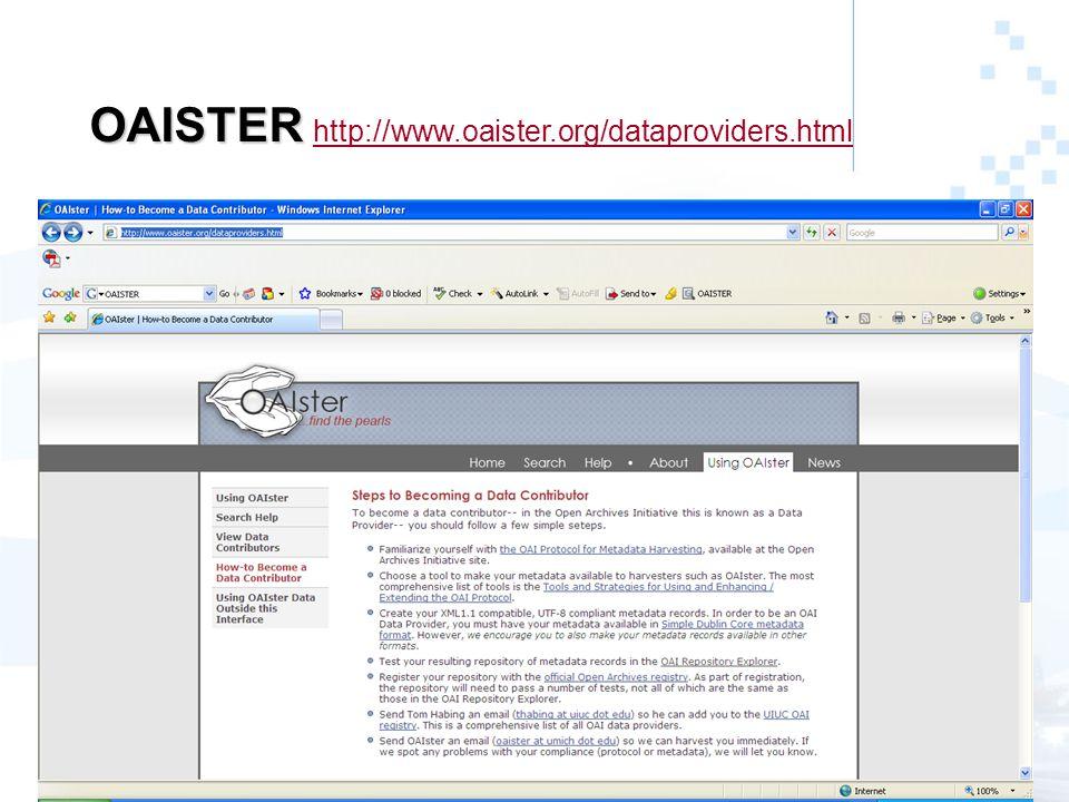 OAISTER OAISTER http://www.oaister.org/dataproviders.html http://www.oaister.org/dataproviders.html