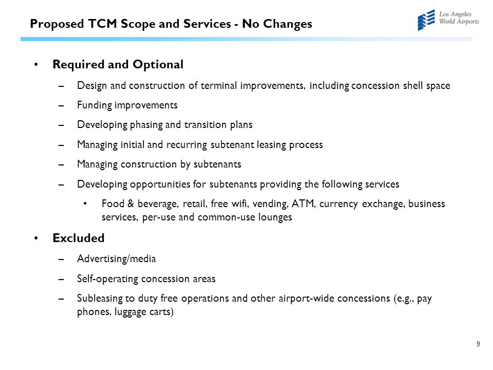 9 Proposed TCM Scope and Services - No Changes Required and Optional –Design and construction of terminal improvements, including concession shell spa