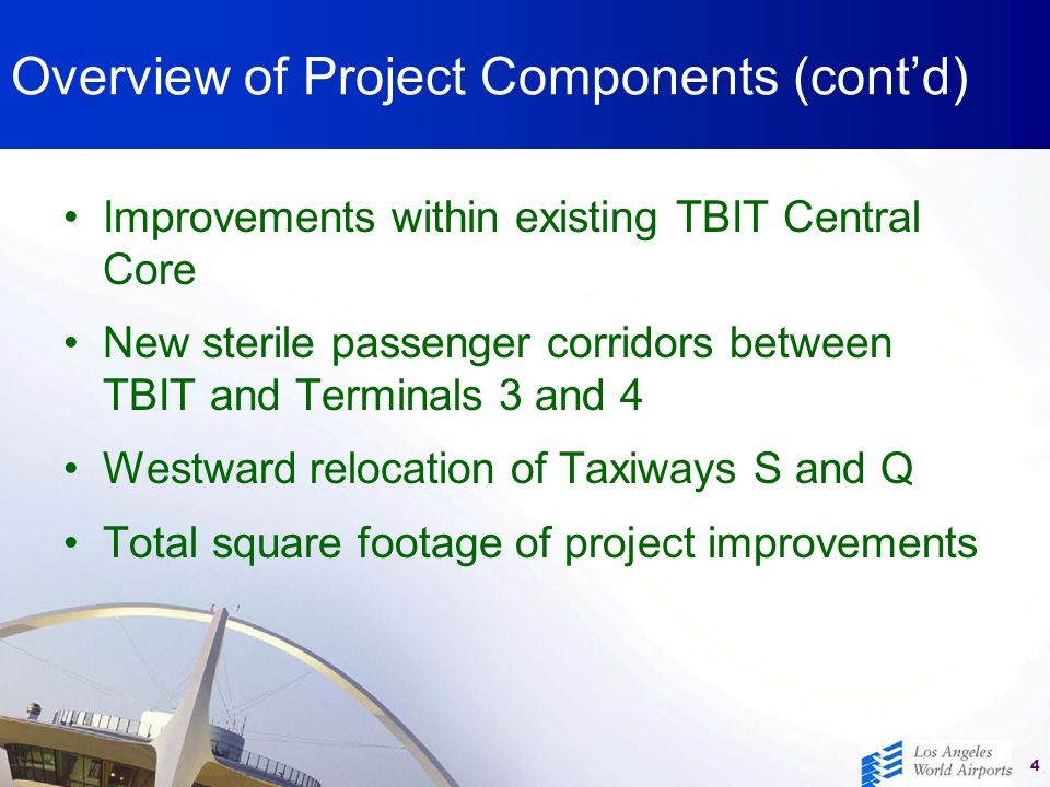 Draft Title (Explanation) 4 Overview of Project Components (cont'd) Improvements within existing TBIT Central Core New sterile passenger corridors bet