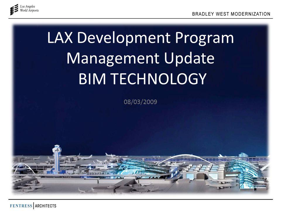 LAX Development Program Management Update BIM TECHNOLOGY 08/03/2009