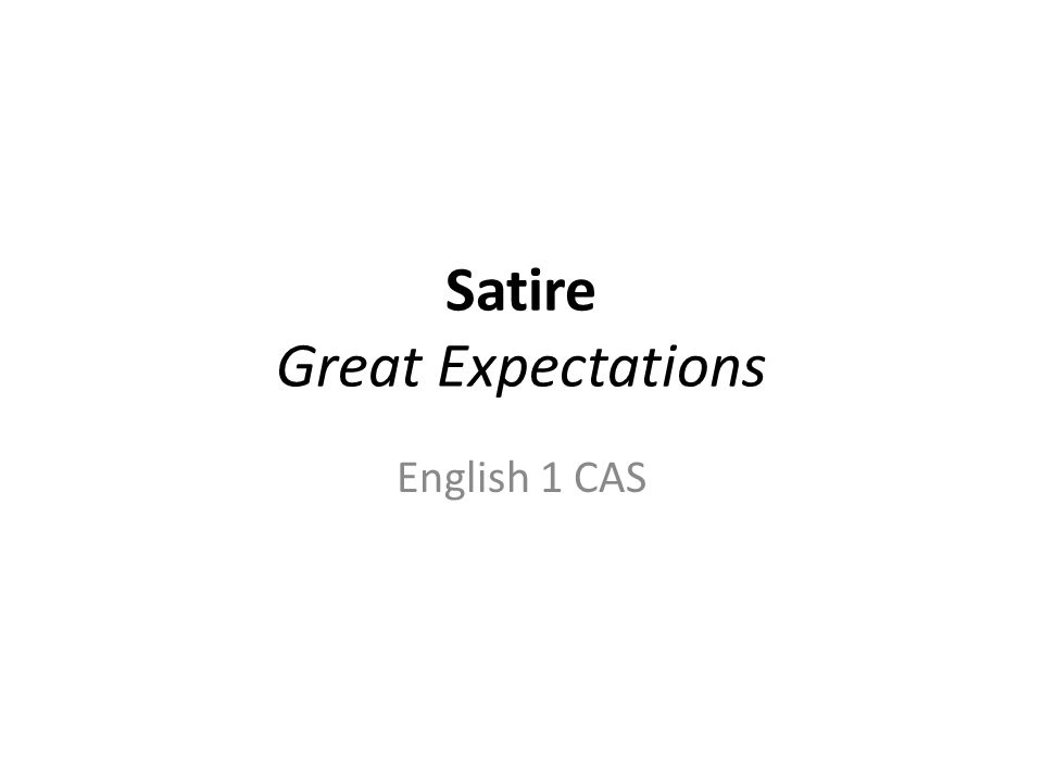 Satire Great Expectations English 1 CAS